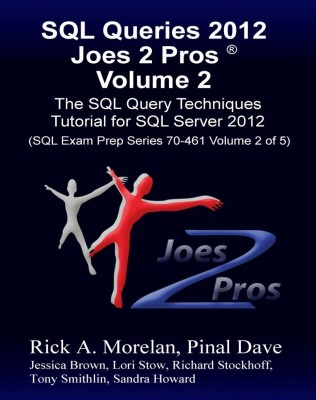 Buy SQL Queries 2012 Joes 2 Pros: The SQL Query Techniques Tutorial for SQL Server 2012 (Volume - 2) (English): Book
