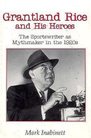 Grantland Rice and His Heroes: The Sportswriter as Mythmaker in the 1920s (English) (Paperback)