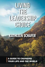 Living the Leadership Choice: A Guide to Changing Your Life and the World (English) (Paperback)