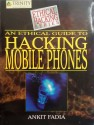 An Ethical Guide To Hacking Mobile Phones (English) 1st Edition: Book