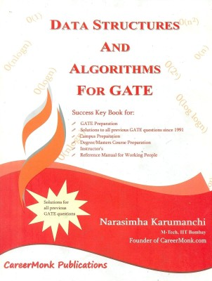 Buy Data Structures and Algorithms For GATE: Solutions to all previous GATE questions since 1991 (English) 1st Edition: Book