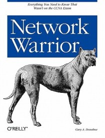 Network Warrior: Everything you need to know that wasn't on the CCNA exam (English) (Paperback)