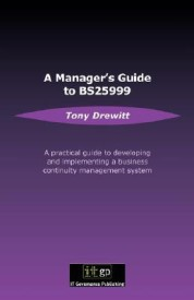 A Manager's Guide to BS25999: A Practical Guide to Developing and Implementing a Business Continuity Management System (English) (Paperback)
