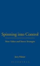 Spinning into Control: News Values and Source Strategies (Leicester University Press Studies in Communication & Society) (English) (Hardcover)