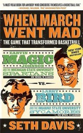 When March Went Mad: The Game That Transformed Basketball (English) (Paperback)
