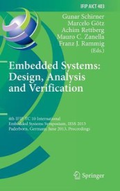 Embedded Systems: Design, Analysis and Verification: 4th Ifip Tc 10 International Embedded Systems Symposium, Iess 2013, Paderborn, Germany, June 17-1 (English) (Hardcover)
