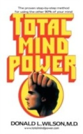Total Mind Power: How to Use the Other 90percent of Your Mind (English) (Paperback)