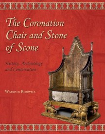 The Coronation Chair and Stone of Scone: History, Archaeology and Conservation (English) (Hardcover)