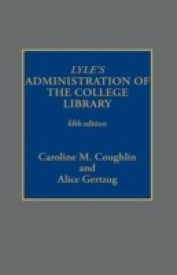 Lyle's Administration of the College Library (English) (Hardcover)