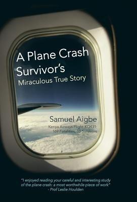 A Plane Crash Survivor's Miraculous True Story: Kenya Airways Flight Kq431: 169 Fatalities, 10 Survivors price comparison at Flipkart, Amazon, Crossword, Uread, Bookadda, Landmark, Homeshop18