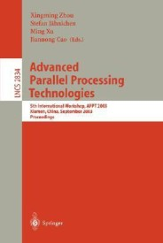 Advanced Parallel Processing Technologies: 5th International Workshop, APPT 2003, Xiamen, China, September 17-19, 2003, Proceedings (Lecture Notes in Computer Science) (English) (Paperback)