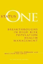 Status One: Breakthroughs in High Risk Population Health Management (English) (Hardcover)