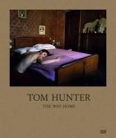 Tom Hunter: The Way Home (English): Book