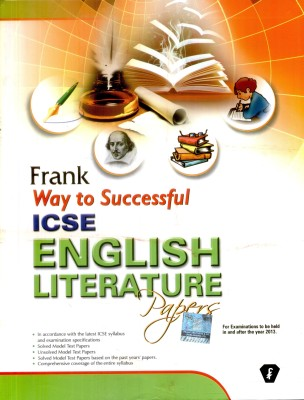 frank way to successful icse english literature papers Cbse class 7 students of cbse we teach students the smart way to perform well in their cbse class 7 and score high in exams too chapter tests and sample papers to analyse preparation test generator, live test series and formative assessment to chart progress periodically.