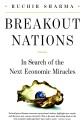 Breakout Nations: In search of the Next Economic Miracles by ruchir sharma-English-Penguin-Hardcover (English): Book