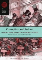 Corruption and Reform: Lessons from America's Economics History( Series - NATIONAL BUREAU OF ECONOMIC RESEARCH CONFERENCE REPORT ) (English): Book
