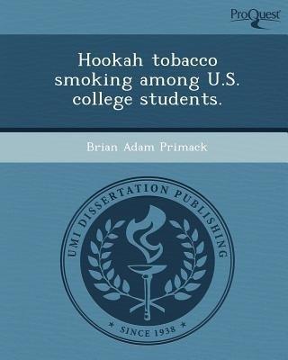 Hookah Tobacco Smoking Among U.S. College Students.