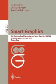 Smart Grapics: Third International Symposium, SG 2003, Heidelberg, Germany, July2-4, 2003, Proceedings (Lecture Notes in Computer Science) (English) (Paperback)