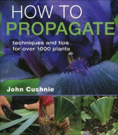 How to Propagate: Techniques and Tips for over 1,000 Plants (English) (Hardcover)