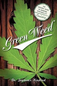 Green Weed: The Organic Guide to Growing High-Quality Cannabis (English) (Paperback)