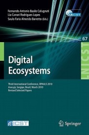 Digital Eco-Systems: Third International Conference, OPAALS 2010, Aracuj , Sergipe, Brazil, March 22-23, 2010, Revised Selected Papers (Lecture Notes of ... and Telecommunications Engineering) (English) (Paperback)