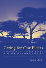Caring for Our Elders: Multicultural Experiences with Nursing Home Placement (English) (Hardcover)