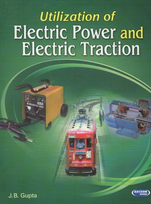 Buy Utilization of Electric Power and Electric Traction 10th Edition: Book
