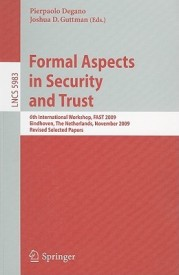Formal Aspects in Security and Trust (English) 1st Edition. Edition (Paperback)