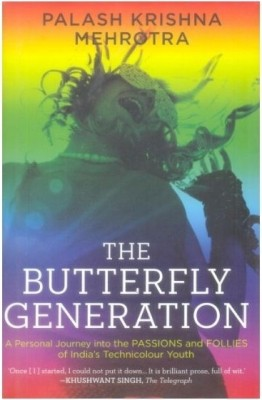 Buy The Butterfly Generation: A personal Journey Into The Passions And Follies Of India's Technicolour Youth: Book
