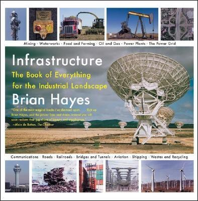 Infrastructure: The Book of Everything for the Industrial Landscape (English) New edition Edition