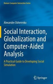 Social Interaction, Globalization and Computer-Aided Analysis: A Practical Guide to Developing Social Simulation (English) (Hardcover)