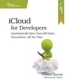 Icloud for Developers: Automatically Sync Your IOS Data, Everywhere, All the Time (English) (Paperback)