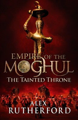 Buy Empire of the Moghul: The Tainted Throne (English): Book
