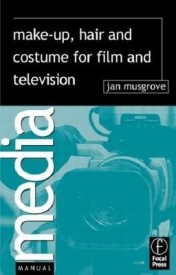 Make-Up, Hair and Costume for Film and Television (Media Manuals) (English) (Paperback)