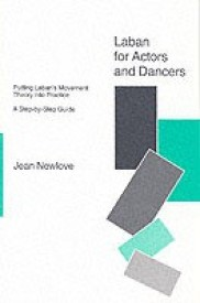 Laban for Actors And Dancers: Putting Laban's Movement Theory into Practice - a Step-by-step Guide (Paperback)
