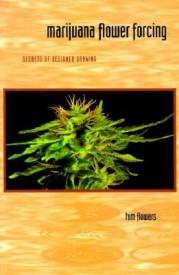 Marijuana Flower Forcing: Secrets of Designer Growing (English) (Paperback)