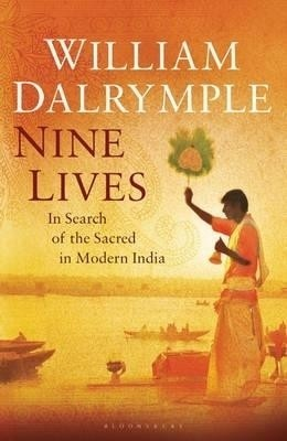 Buy Nine Lives: In Search of the Sacred in Modern India by dalrymple william|author-English-Bloomsbury-Hardcover_Edition-1st (English): Book