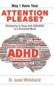 May I Have Your Attention Please?: Ministering to Those with ADD/ADHD in a Distracted World (English): Book