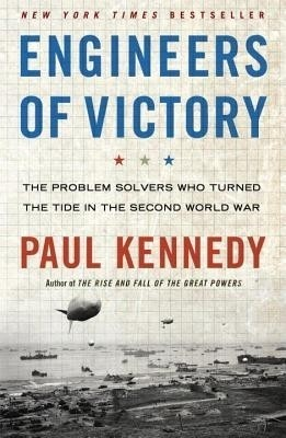 Engineers of Victory: The Problem Solvers Who Turned The Tide in the Second World War (English) price comparison at Flipkart, Amazon, Crossword, Uread, Bookadda, Landmark, Homeshop18