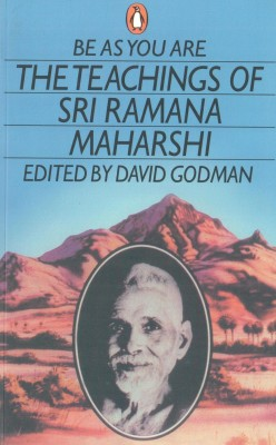 Buy Be As You Are: The Teachings of Sri Ramana Maharshi : The Teachings of Sri Ramana Maharshi: Book