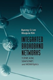 Integrated Broadband Networks: TCP/IP, ATM, SDH/SONET and WDM/Optics (Telecommunications Library) (English) (Hardcover)