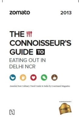Zomato: The Connoisseurs Guide to Eating Out in Delhi 2013 price comparison at Flipkart, Amazon, Crossword, Uread, Bookadda, Landmark, Homeshop18