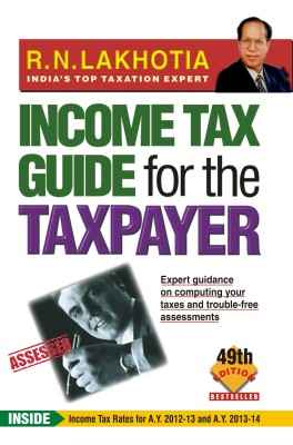 Buy Income Tax Guide for the Taxpayer: A.Y. 2013-14 (English) 49th Edition: Book