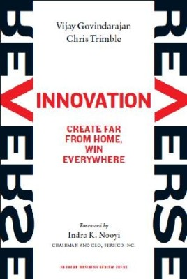 Buy Reverse Innovation: Create Far From Home, Win Everywhere: Book