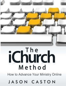 The Ichurch Method : How to Advance Your Ministry Online (English) (Paperback)
