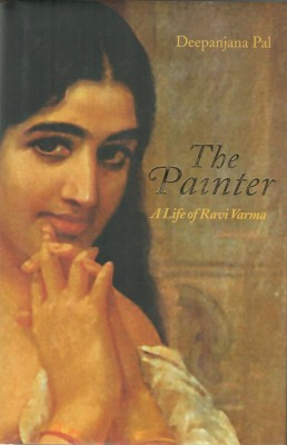 Buy The Painter : A Life of Ravi Varma (English): Book