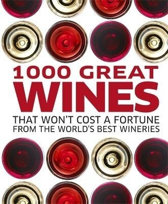 1000 Great Wines That Won't Cost a Fortune price comparison at Flipkart, Amazon, Crossword, Uread, Bookadda, Landmark, Homeshop18