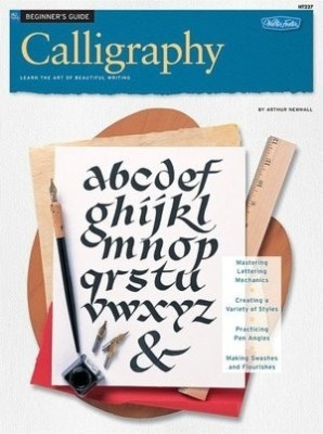Calligraphy A Complete Kit For Beginners By Arthur Newhall