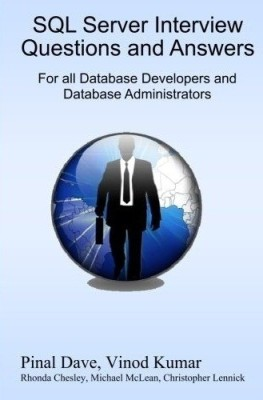 Buy SQL Server Interview Questions and Answers for all Database Developers and Database Administrators 1st Edition: Book