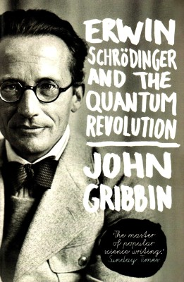 Buy Erwin Schrodinger and the Quantum Revolution: Book